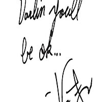 Vic Fuentes Handwriting; Darling, you'll be okay by Vic Carlile