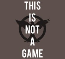 THIS IS NOT A GAME - The Hunger Games Kids Clothes