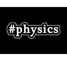 Physics - Hashtag - Black & White Photographic Print