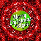 Merry Christmas with Love! by PETER GROSS