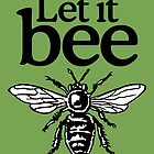 Let It Bee Beekeeper Quote Design by theshirtshops