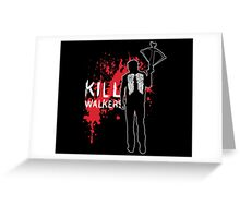 Kill Walkers (Crossbow) Greeting Card