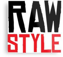 Raw Style Metal Print