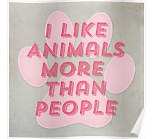 I Like Animals More Than People Poster