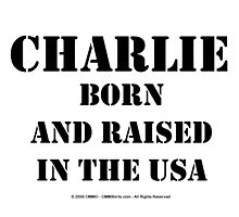 Charlie Born And Raised - Black Text by cmmei