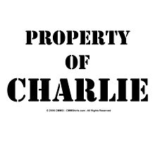 Property Of Charlie - Black Text by cmmei