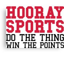 Hooray Sports Canvas Print