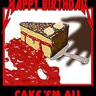 Cake 'Em All by Dominic Sohor
