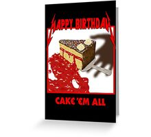 Cake 'Em All Greeting Card