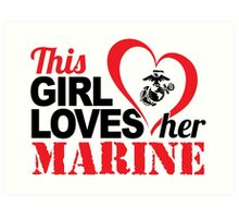 Awesome 'This Girl Loves Her Marine' Patriotic T-Shirt Art Print