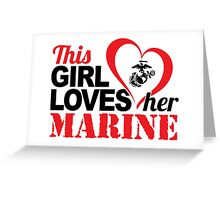 Awesome 'This Girl Loves Her Marine' Patriotic T-Shirt Greeting Card