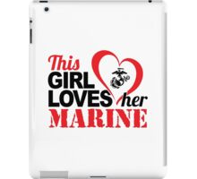 Awesome 'This Girl Loves Her Marine' Patriotic T-Shirt iPad Case/Skin