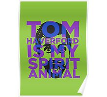 Tom Haverford is My Spirit Animal Poster