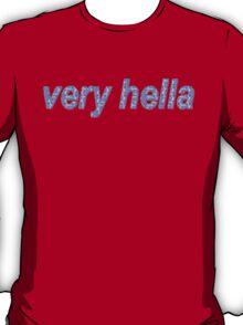 very hella T-Shirt