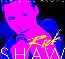Rick Shaw - Reave Me Arone by fakebandshirts