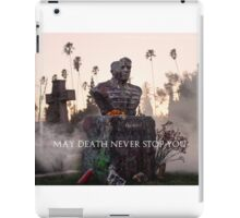 May Death Never Stop You  iPad Case/Skin