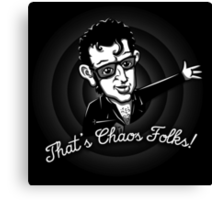 Ian Malcolm 'That's Chaos Folks!' Canvas Print