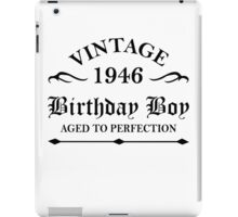 Vintage 1946 Birthday Boy Aged To Perfection iPad Case/Skin