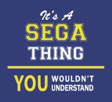 It's A SEGA thing, you wouldn't understand !! by satro