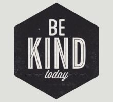 Be Kind by Viterbo