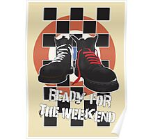 ready for the weekend Poster