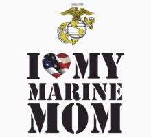 I LOVE MY MARINE MOM by PARAJUMPER