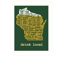 Drink Local (WI) Art Print