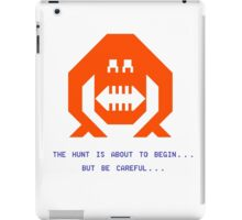 The Wumpus Hunt Is About To Begin iPad Case/Skin
