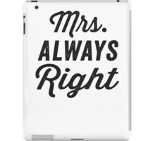 Mrs. Always Right / Mr. Never Right 1/2, Black ink | Couples Matching Shirts, Just Married, Funny Marriage Quotes iPad Case/Skin