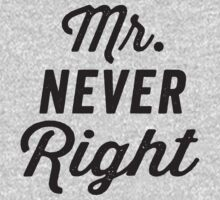Mr. Never Right / Mrs. Always Right 2/2, Black ink | Couples Matching Shirts, Just Married, Funny Marriage Quotes by ABFTs