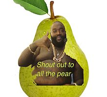 SHOUT OUT TO ALL THE PEAR by matrixman18