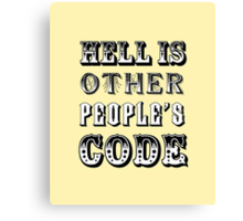 Hell is other people's code Canvas Print