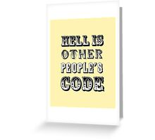 Hell is other people's code Greeting Card