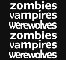 Zombies Vampires Werewolves by onebaretree