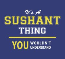 It's A SUSHANT thing, you wouldn't understand !! by satro