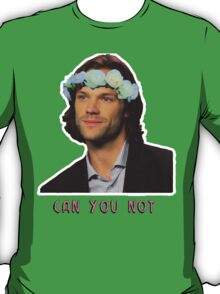 can u not // jared padalecki T-Shirt