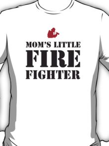 MOM'S LITTLE FIREFIGHTER T-Shirt