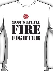 MOM'S LITTLE FIREFIGHTER - 2 T-Shirt