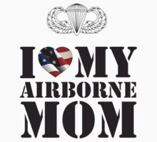 I LOVE MY AIRBORNE MOM by PARAJUMPER