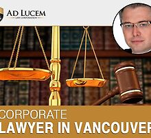 Corporate lawyer in Vancouver by Adlucemlaw1