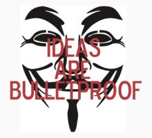 Ideas Are Bulletproof by snoww
