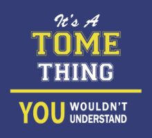 It's A TOME thing, you wouldn't understand !! by satro