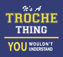 It's A TROCHEZ thing, you wouldn't understand !! by satro