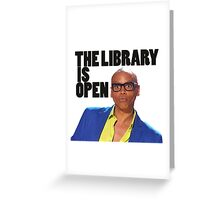 The Library is open - Ru Paul Greeting Card