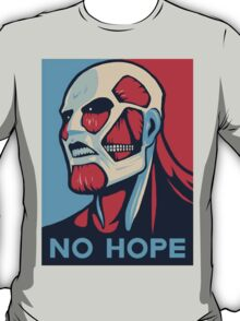 No Hope on Titan T-Shirt