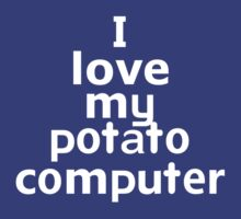 I love my potato computer by onebaretree