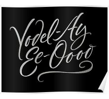 """Happy Yodelling Calligraphy  """"Yodel-Ay-Ee-Oooo""""  Brush Lettering Poster"""