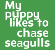 My puppy likes to chase seagulls Kids Clothes