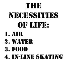 The Necessities Of Life: In-Line Skating - Black Text by cmmei