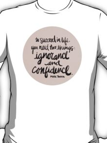 Ignorance & Confidence #2 T-Shirt